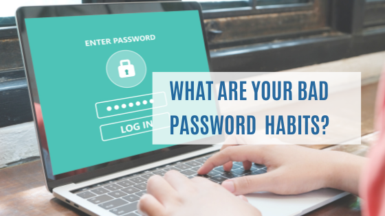 What Are Your Bad Password Habits?